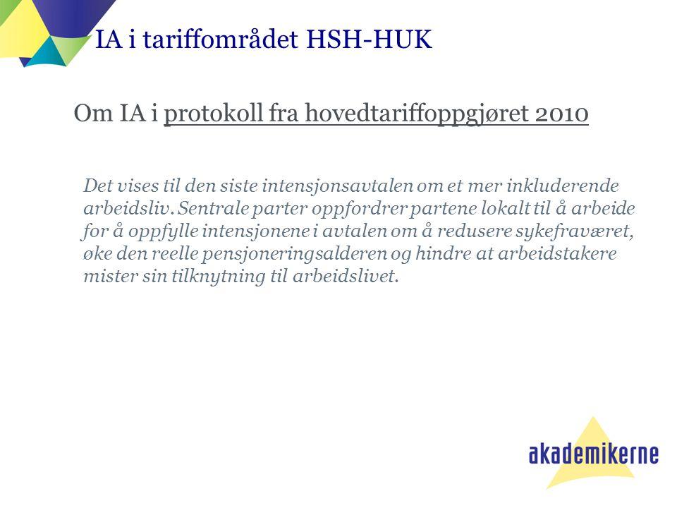Om IA i protokoll fra hovedtariffoppgjøret 2010 Det vises til den siste intensjonsavtalen om et mer inkluderende arbeidsliv. Sentrale parter oppfordre