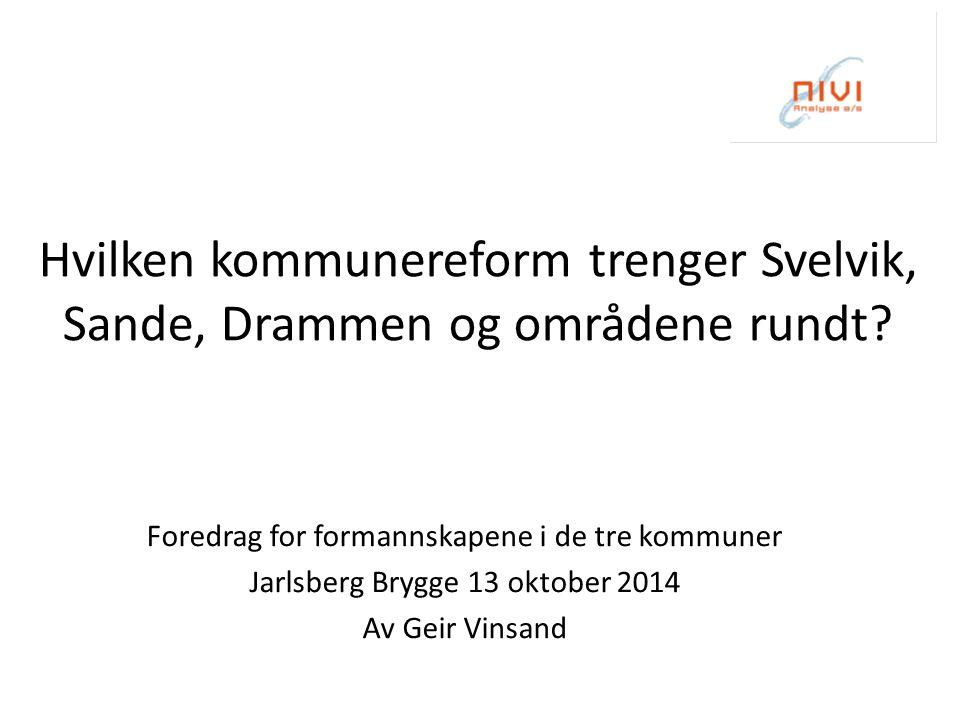 Hvilken kommunereform trenger Svelvik, Sande, Drammen og områdene rundt.
