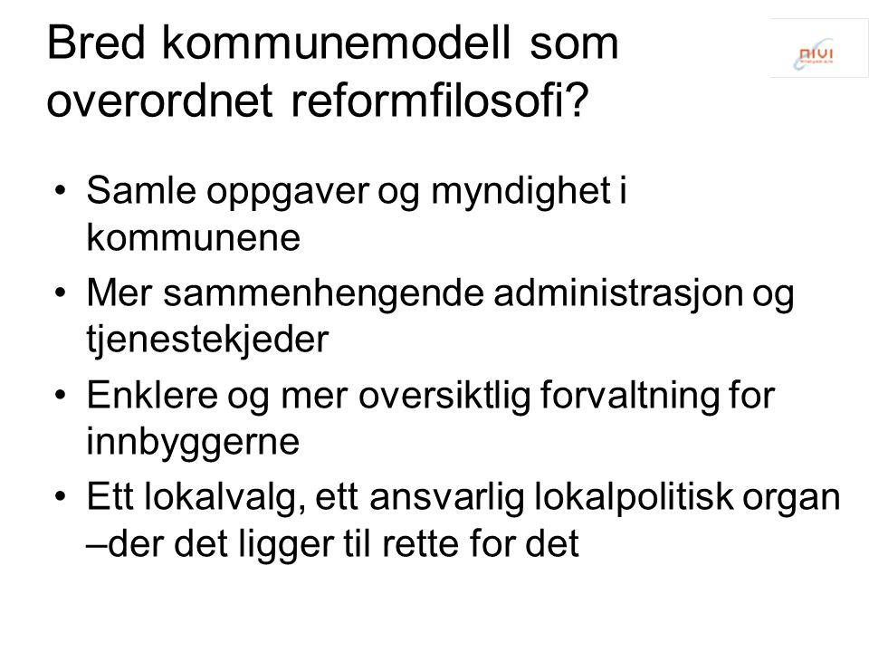 Bred kommunemodell som overordnet reformfilosofi.