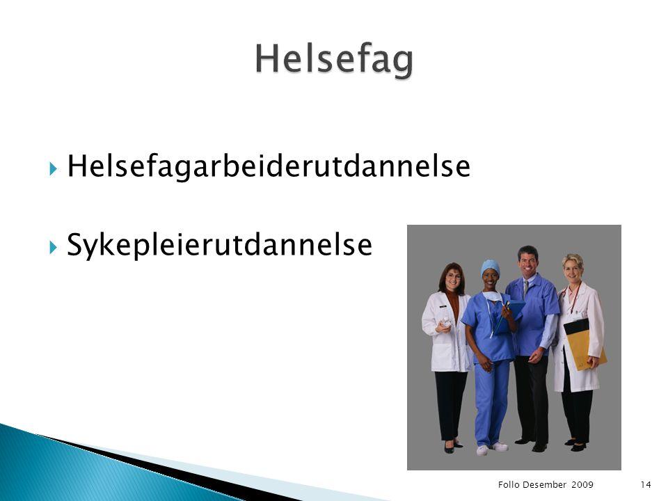  Helsefagarbeiderutdannelse  Sykepleierutdannelse Follo Desember 200914