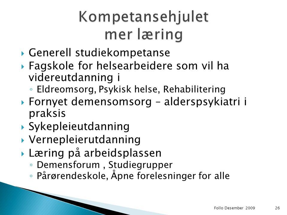  Generell studiekompetanse  Fagskole for helsearbeidere som vil ha videreutdanning i ◦ Eldreomsorg, Psykisk helse, Rehabilitering  Fornyet demensom