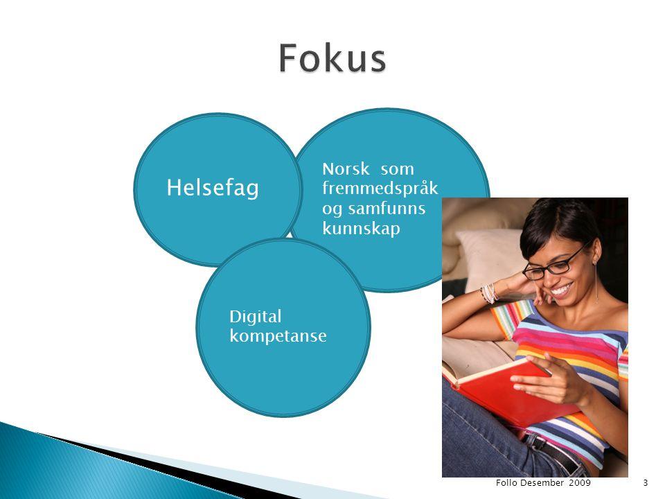 3 Norsk som fremmedspråk og samfunns kunnskap Helsefag Digital kompetanse