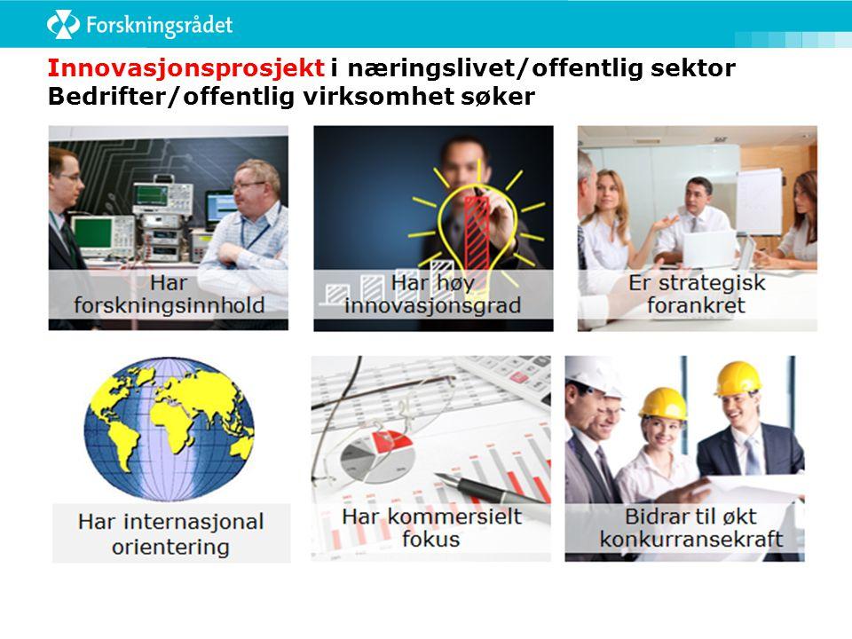 Innovasjonsprosjekt i næringslivet/offentlig sektor Bedrifter/offentlig virksomhet søker