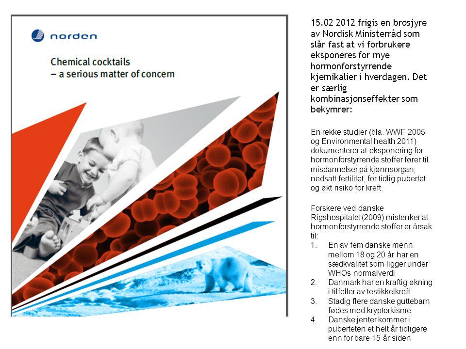 15.02 2012 frigis en brosjyre av Nordisk Ministerråd som slår fast at vi forbrukere eksponeres for mye hormonforstyrrende kjemikalier i hverdagen. Det