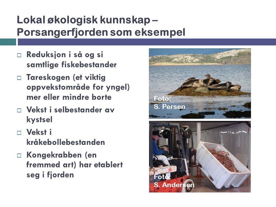 Lokal økologisk kunnskap – Porsangerfjorden som eksempel  Reduksjon i så og si samtlige fiskebestander  Tareskogen (et viktig oppvekstområde for yng