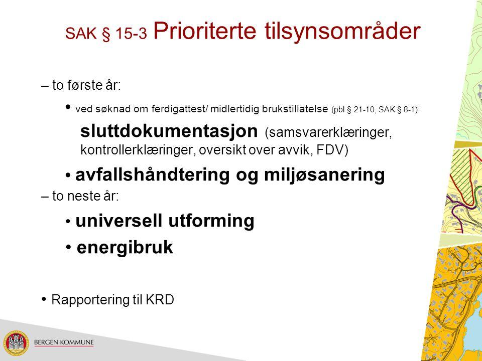 SAK § 15-3 Prioriterte tilsynsområder – to første år: ved søknad om ferdigattest/ midlertidig brukstillatelse (pbl § 21-10, SAK § 8-1): sluttdokumenta