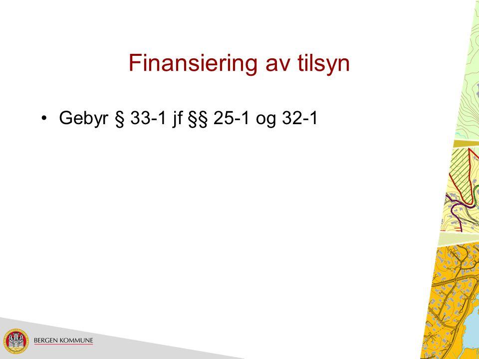 Finansiering av tilsyn Gebyr § 33-1 jf §§ 25-1 og 32-1