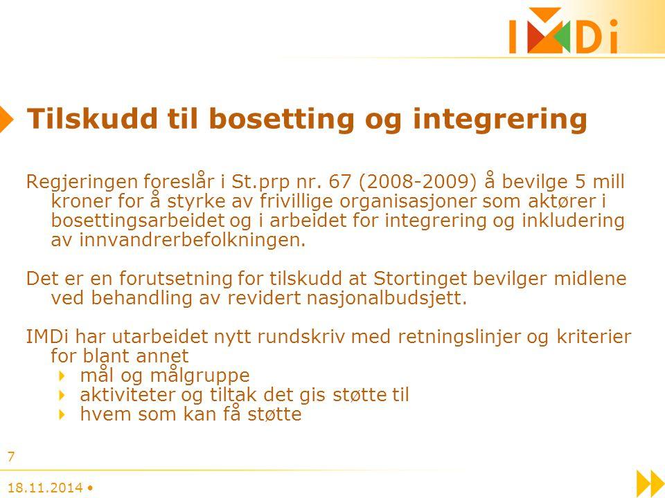 18.11.2014 7 Tilskudd til bosetting og integrering Regjeringen foreslår i St.prp nr.