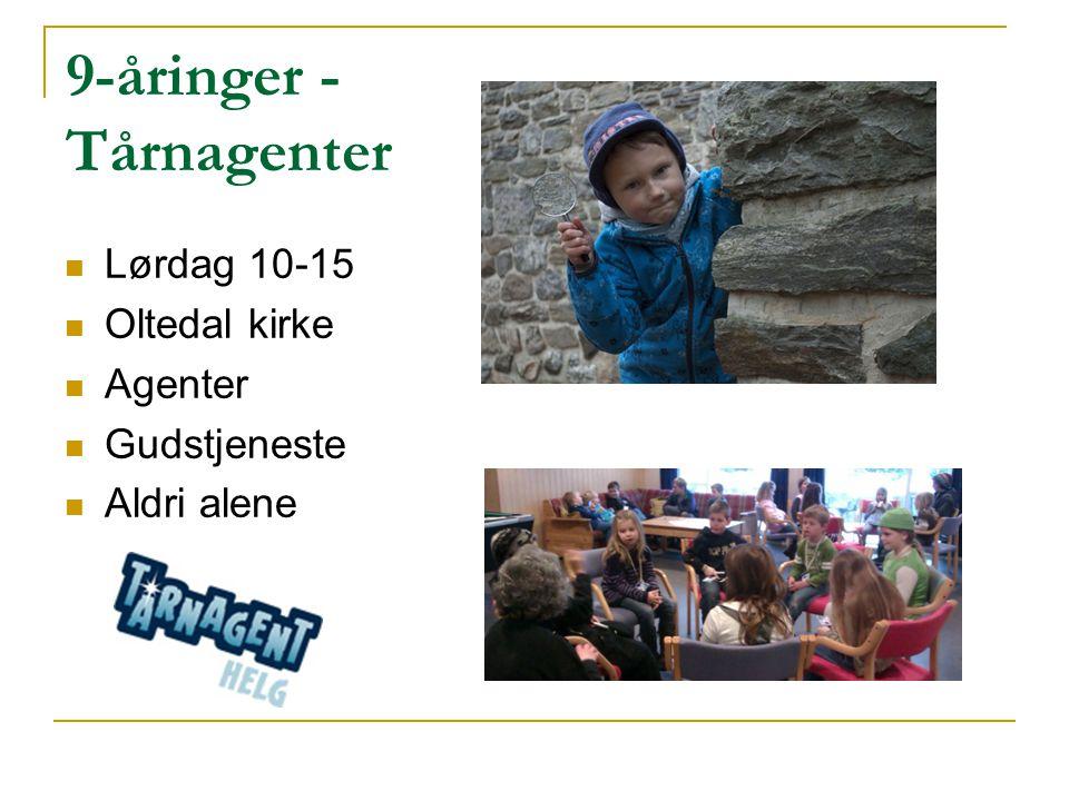 9-åringer - Tårnagenter Lørdag 10-15 Oltedal kirke Agenter Gudstjeneste Aldri alene