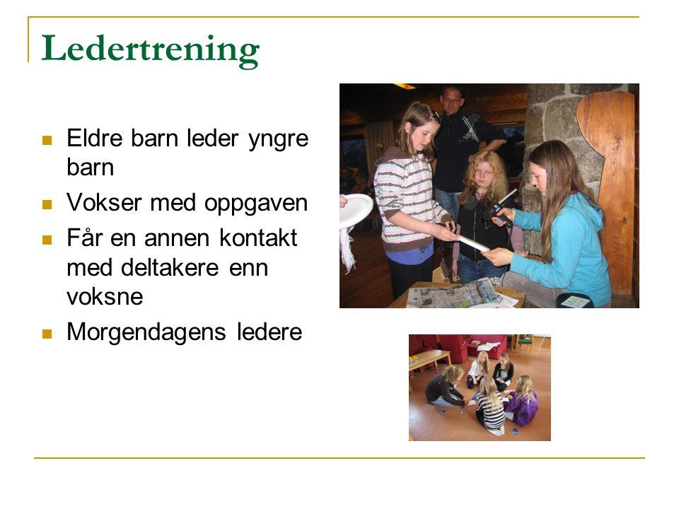 Ledertrening Eldre barn leder yngre barn Vokser med oppgaven Får en annen kontakt med deltakere enn voksne Morgendagens ledere