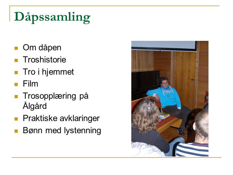 Dåpssamling Om dåpen Troshistorie Tro i hjemmet Film Trosopplæring på Ålgård Praktiske avklaringer Bønn med lystenning
