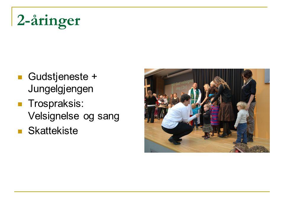 2-åringer Gudstjeneste + Jungelgjengen Trospraksis: Velsignelse og sang Skattekiste