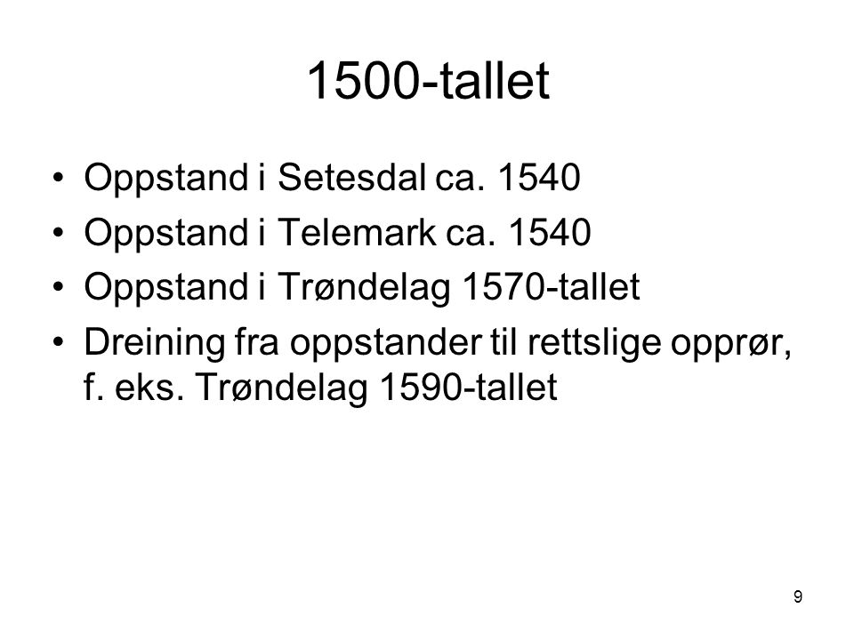 9 1500-tallet Oppstand i Setesdal ca. 1540 Oppstand i Telemark ca.