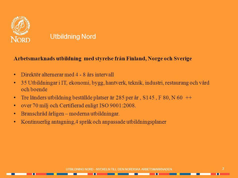 4 Internationalisering UTBILDNING NORD - NYCKELN TILL DEN NORDISKA ARBETSMARKNADEN.