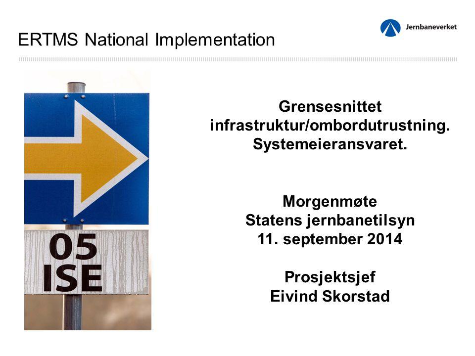 Grensesnittet infrastruktur/ombordutrustning. Systemeieransvaret.