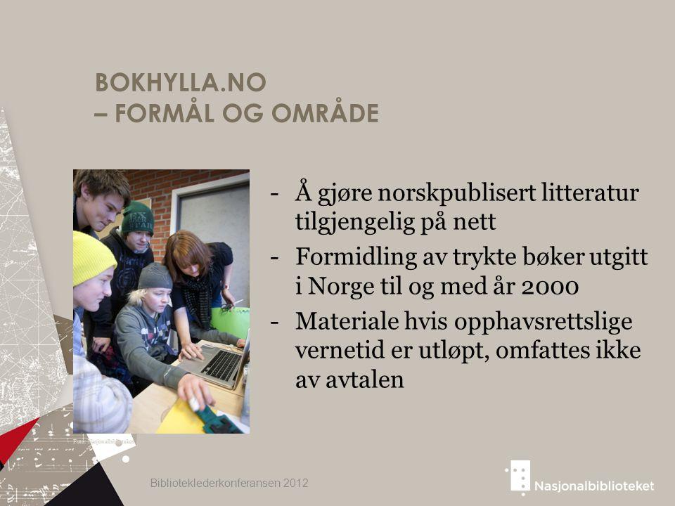 BOKHYLLA.NO – FORMÅL OG OMRÅDE -Å gjøre norskpublisert litteratur tilgjengelig på nett -Formidling av trykte bøker utgitt i Norge til og med år 2000 -