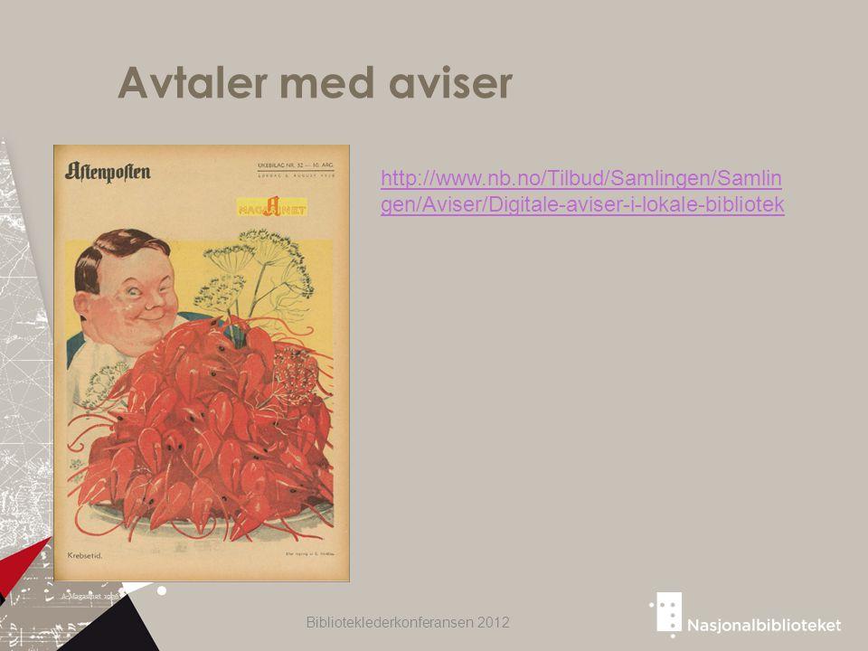 Avtaler med aviser A-Magasinet 1936 Biblioteklederkonferansen 2012 http://www.nb.no/Tilbud/Samlingen/Samlin gen/Aviser/Digitale-aviser-i-lokale-bibliotek