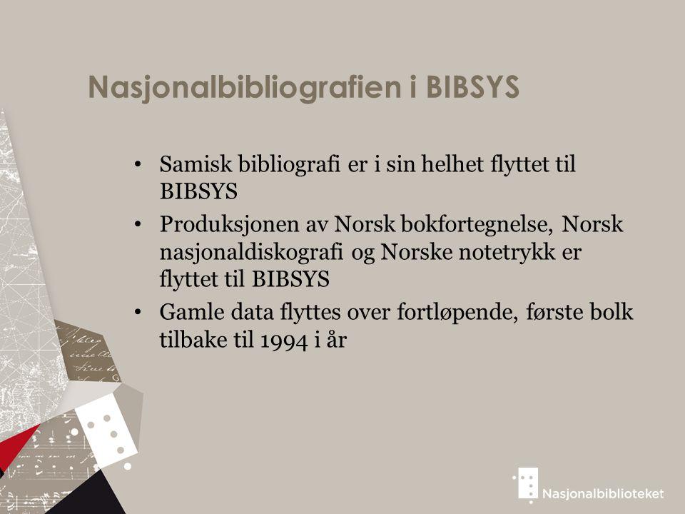 Nasjonalbibliografien i BIBSYS Samisk bibliografi er i sin helhet flyttet til BIBSYS Produksjonen av Norsk bokfortegnelse, Norsk nasjonaldiskografi og