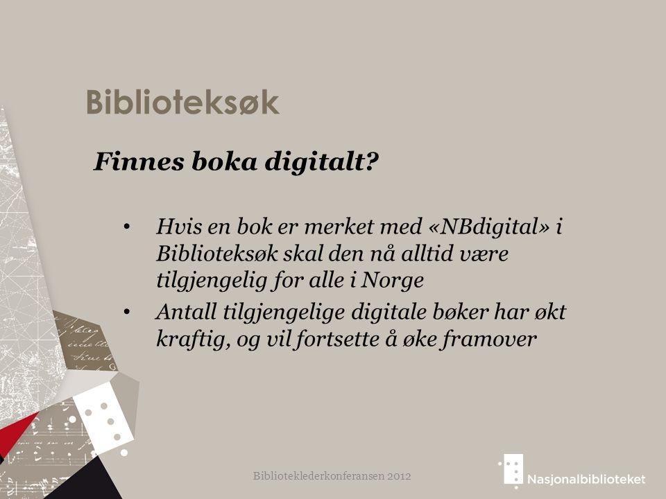 Biblioteksøk Finnes boka digitalt? Hvis en bok er merket med «NBdigital» i Biblioteksøk skal den nå alltid være tilgjengelig for alle i Norge Antall t
