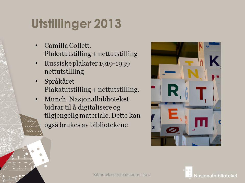 Utstillinger 2013 Camilla Collett. Plakatutstilling + nettutstilling Russiske plakater 1919-1939 nettutstilling Språkåret Plakatutstilling + nettutsti