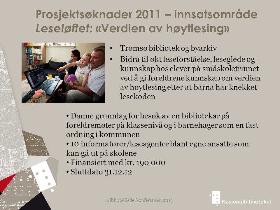 Prosjektsøknader 2011 – innsatsområde Leseløftet: «Verdien av høytlesing» Tromsø bibliotek og byarkiv Bidra til økt leseforståelse, leseglede og kunns