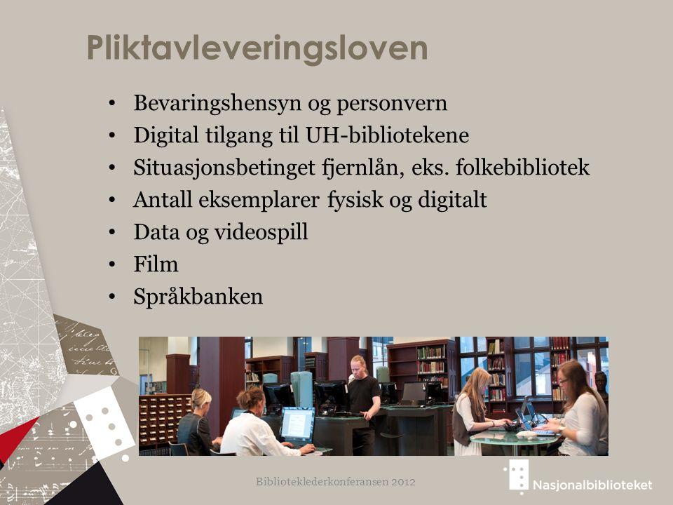 Pliktavleveringsloven Bevaringshensyn og personvern Digital tilgang til UH-bibliotekene Situasjonsbetinget fjernlån, eks.