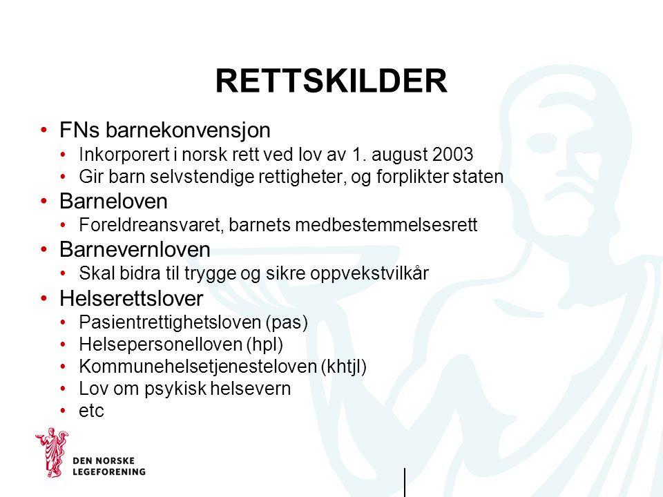 RETTSKILDER FNs barnekonvensjon Inkorporert i norsk rett ved lov av 1. august 2003 Gir barn selvstendige rettigheter, og forplikter staten Barneloven