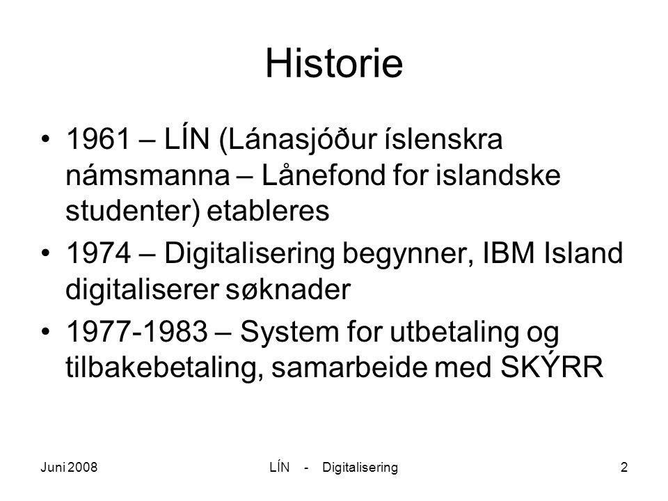 LÍN - Digitalisering2 Historie 1961 – LÍN (Lánasjóður íslenskra námsmanna – Lånefond for islandske studenter) etableres 1974 – Digitalisering begynner