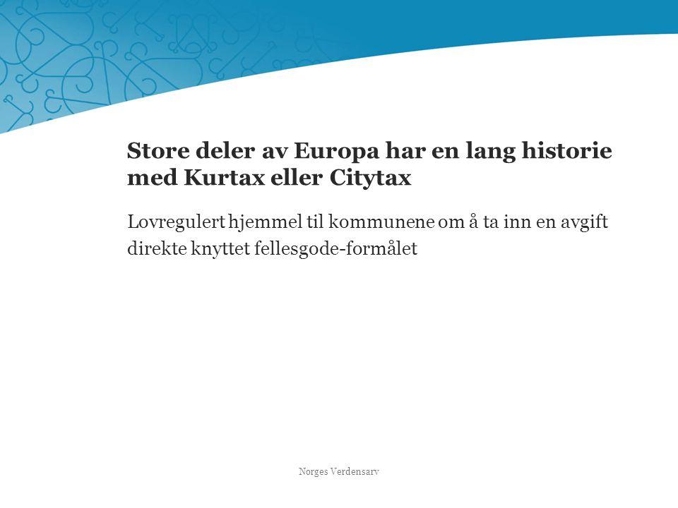 Store deler av Europa har en lang historie med Kurtax eller Citytax Lovregulert hjemmel til kommunene om å ta inn en avgift direkte knyttet fellesgode