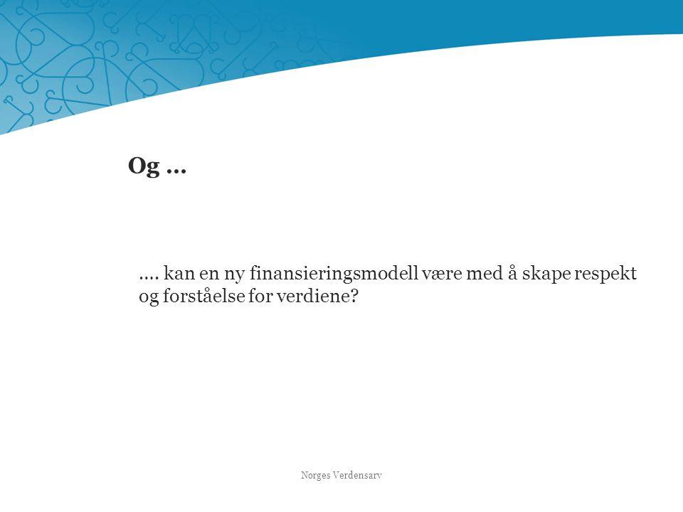 Og … …. kan en ny finansieringsmodell være med å skape respekt og forståelse for verdiene? Norges Verdensarv