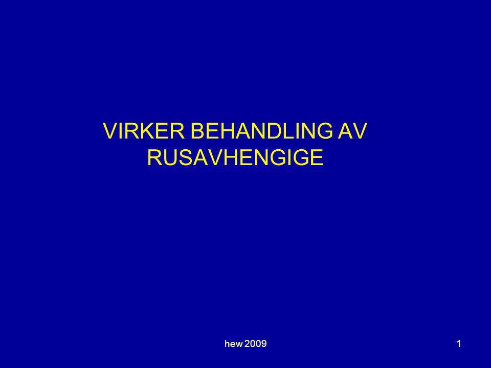 hew 20091 VIRKER BEHANDLING AV RUSAVHENGIGE