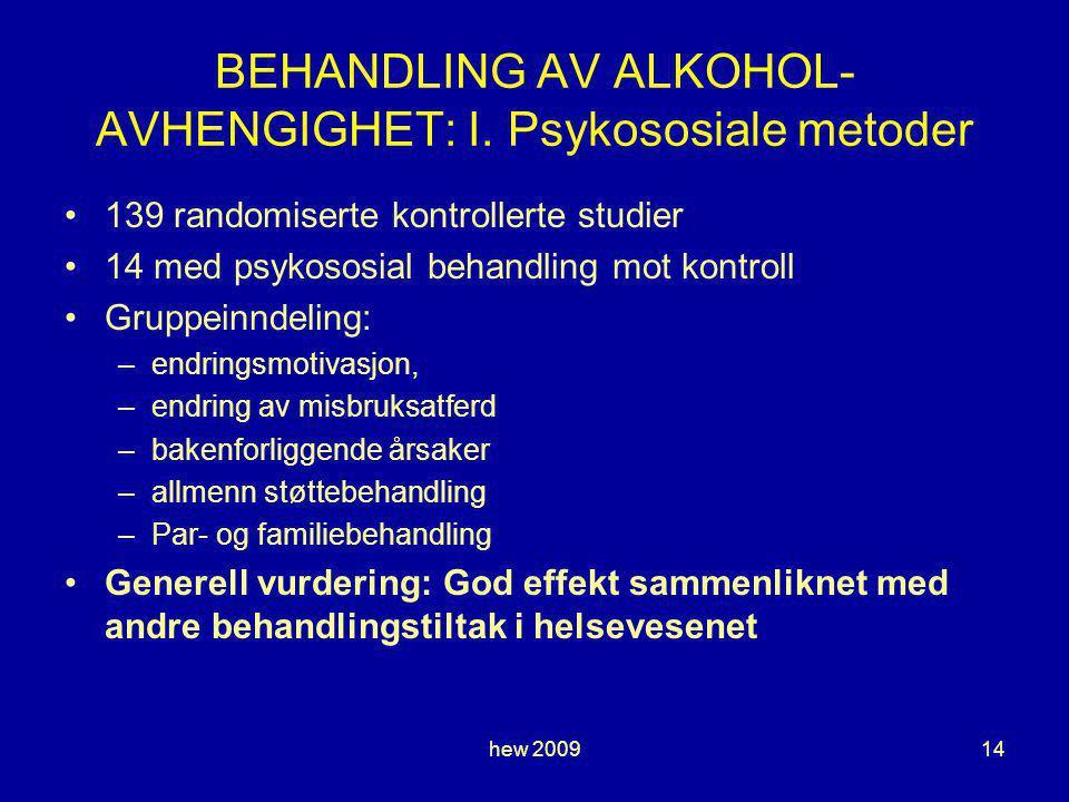 hew 200914 BEHANDLING AV ALKOHOL- AVHENGIGHET: I.