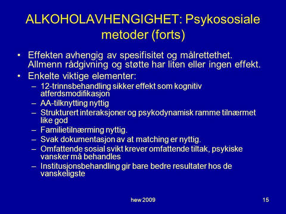hew 200915 ALKOHOLAVHENGIGHET: Psykososiale metoder (forts) Effekten avhengig av spesifisitet og målrettethet.