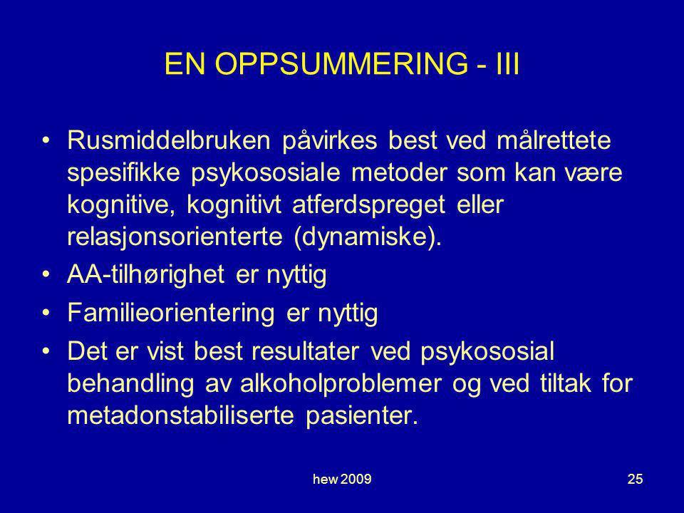 hew 200925 EN OPPSUMMERING - III Rusmiddelbruken påvirkes best ved målrettete spesifikke psykososiale metoder som kan være kognitive, kognitivt atferdspreget eller relasjonsorienterte (dynamiske).