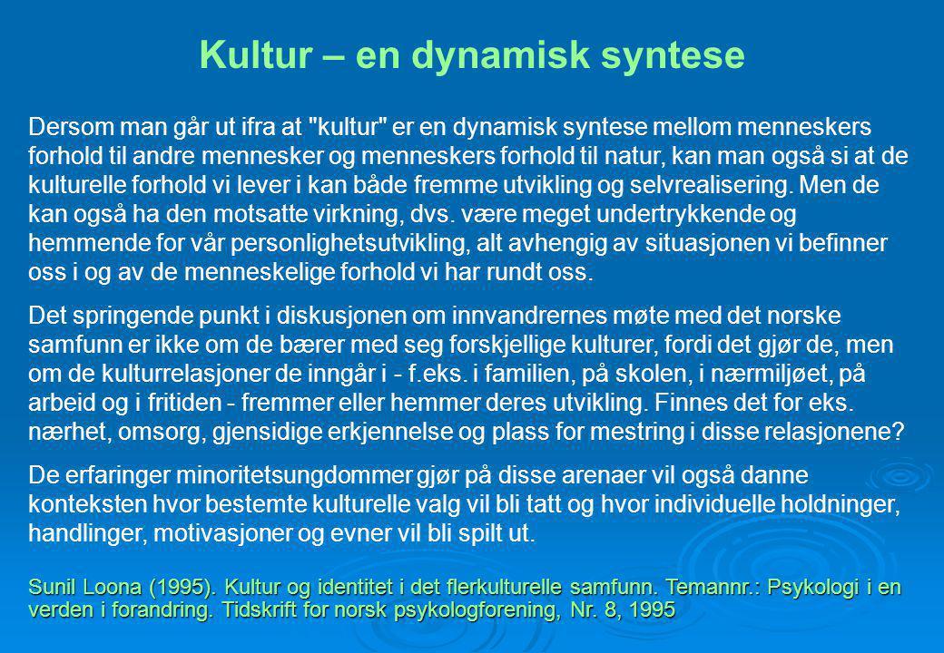 Kultur – en dynamisk syntese Dersom man går ut ifra at