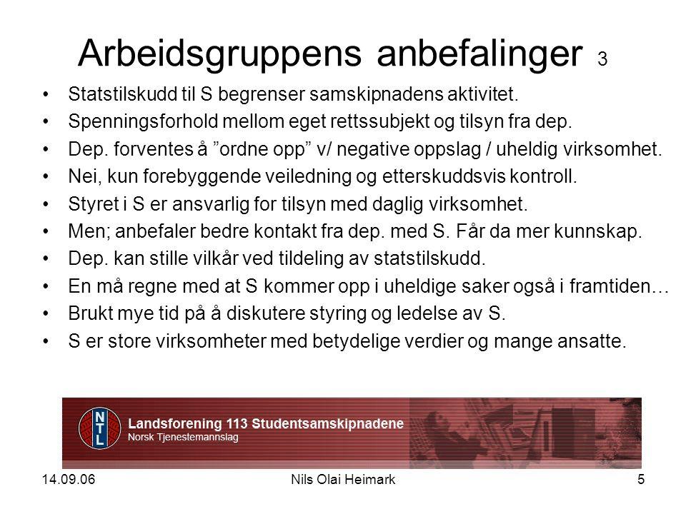 14.09.06Nils Olai Heimark6 Arbeidsgruppens anbefalinger 4 Forventer at S tilbyr konkurransedyktige og ulike tjenester.