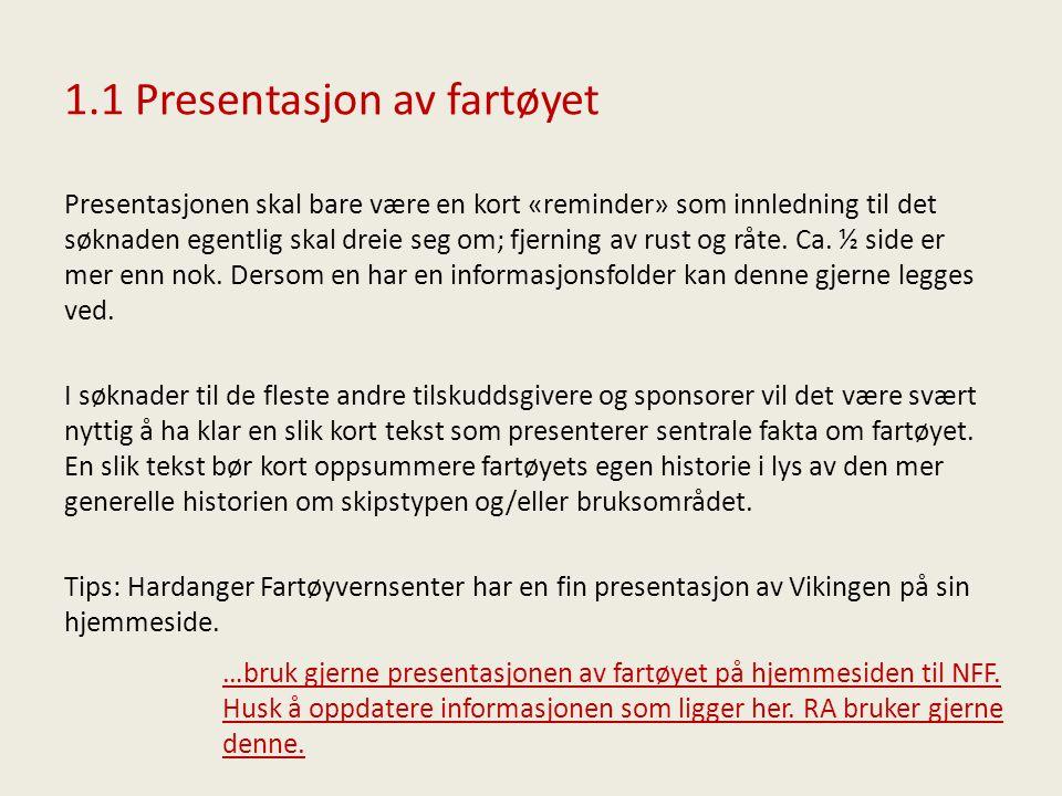 1.2 Presentasjon av fartøyet Eksempel 1 – for generell: «M/K Vikingen er eit godt døme på ein hardangerkutter.