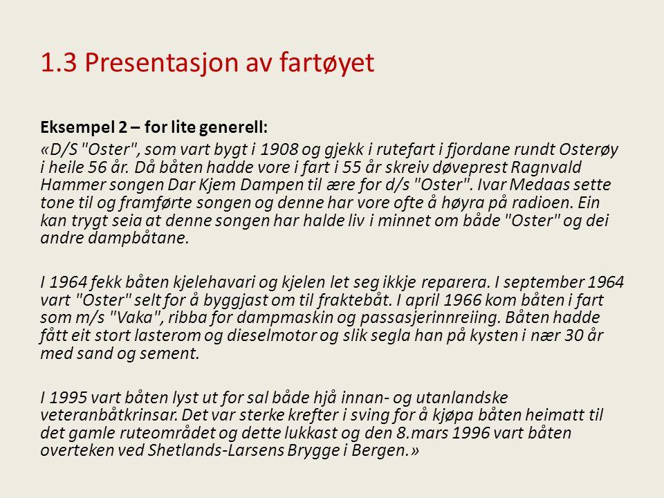 1.3 Presentasjon av fartøyet Eksempel 2 – for lite generell: «D/S