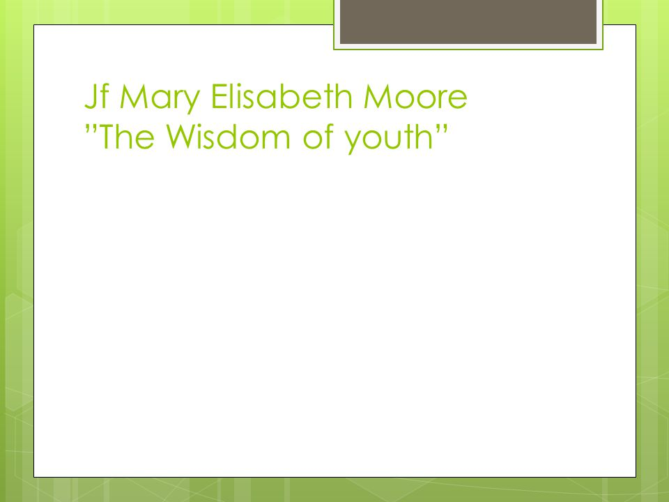 Jf Mary Elisabeth Moore The Wisdom of youth