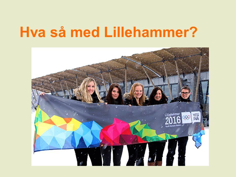 Hva så med Lillehammer?