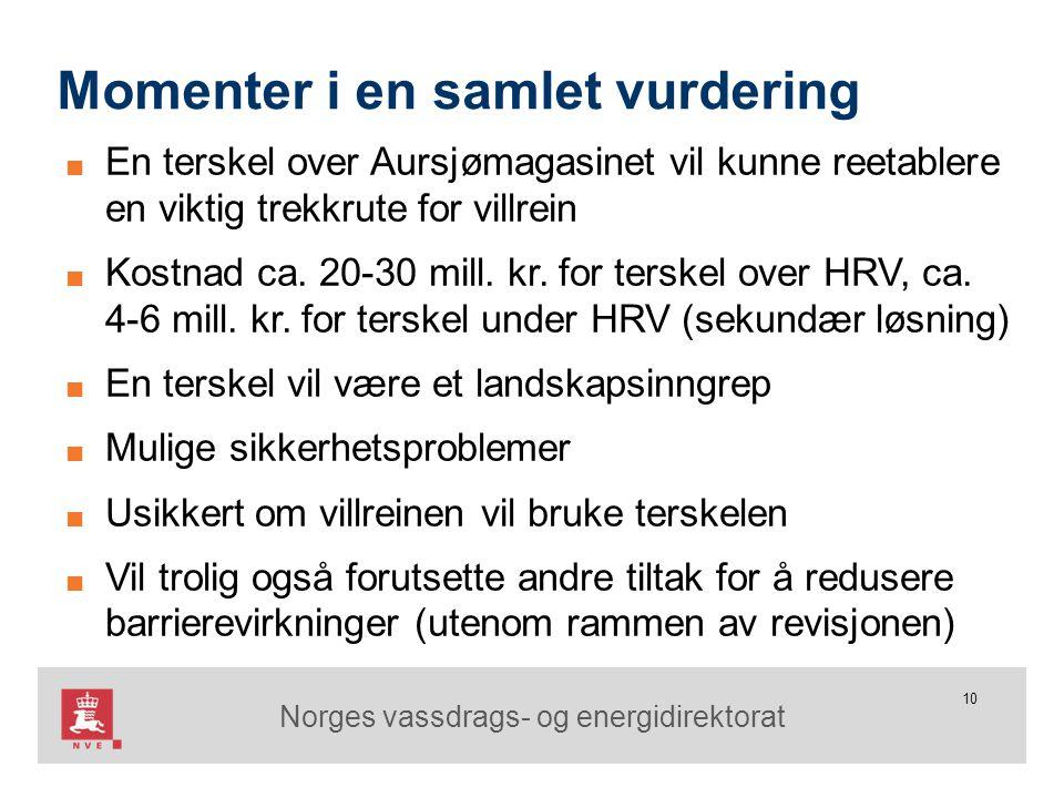 Norges vassdrags- og energidirektorat 10 Momenter i en samlet vurdering ■ En terskel over Aursjømagasinet vil kunne reetablere en viktig trekkrute for