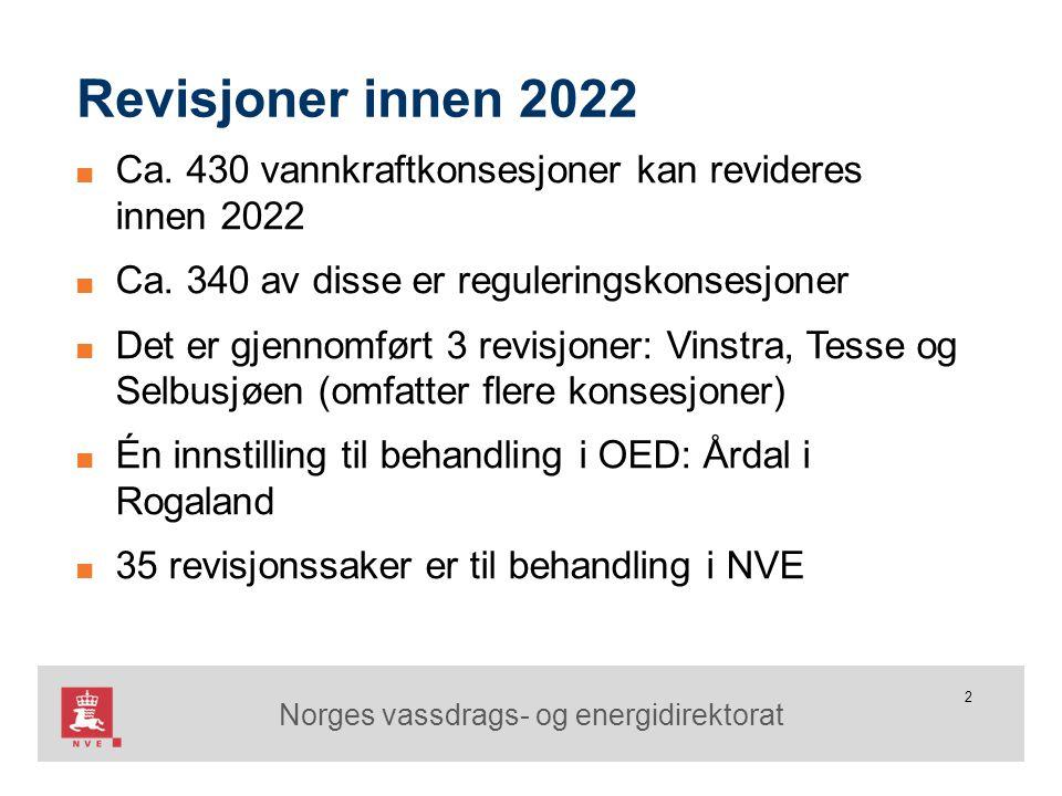 Norges vassdrags- og energidirektorat 2 Revisjoner innen 2022 ■ Ca. 430 vannkraftkonsesjoner kan revideres innen 2022 ■ Ca. 340 av disse er regulering