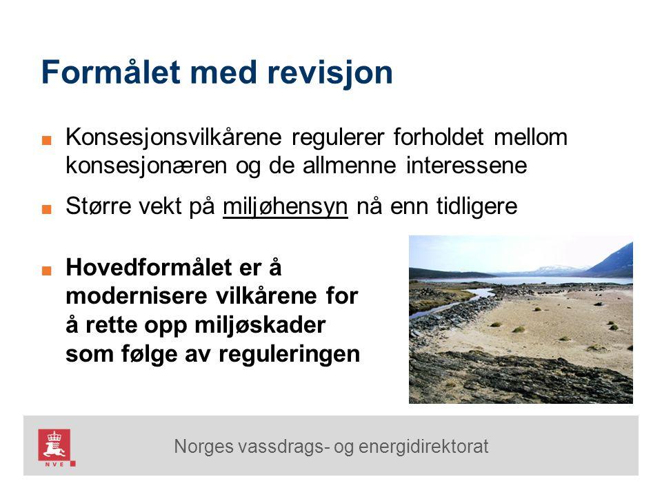 Norges vassdrags- og energidirektorat Formålet med revisjon ■ Hovedformålet er å modernisere vilkårene for å rette opp miljøskader som følge av regule