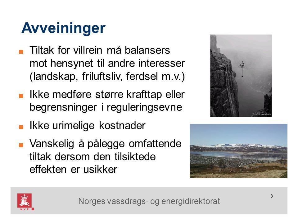 Norges vassdrags- og energidirektorat 8 Avveininger ■ Tiltak for villrein må balansers mot hensynet til andre interesser (landskap, friluftsliv, ferds