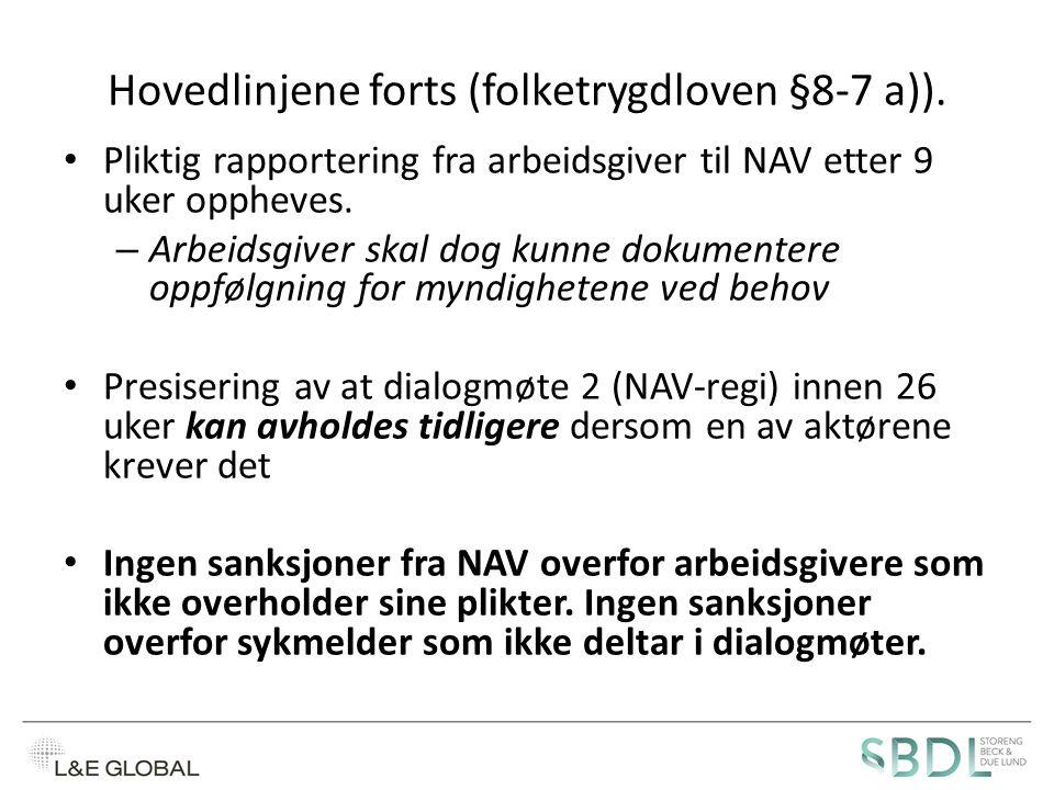 Hovedlinjene forts (folketrygdloven §8-7 a)).