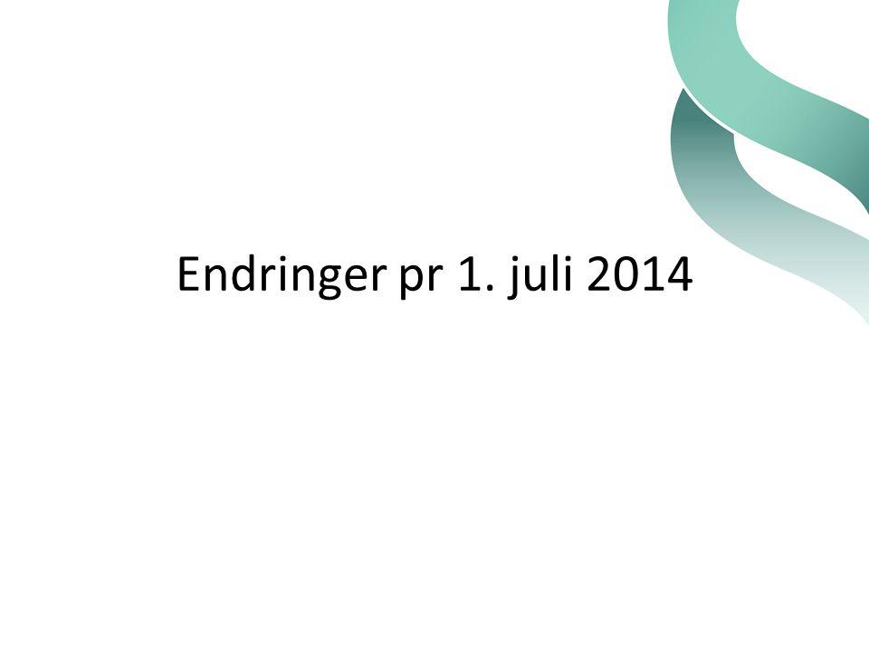 Endringer pr 1. juli 2014