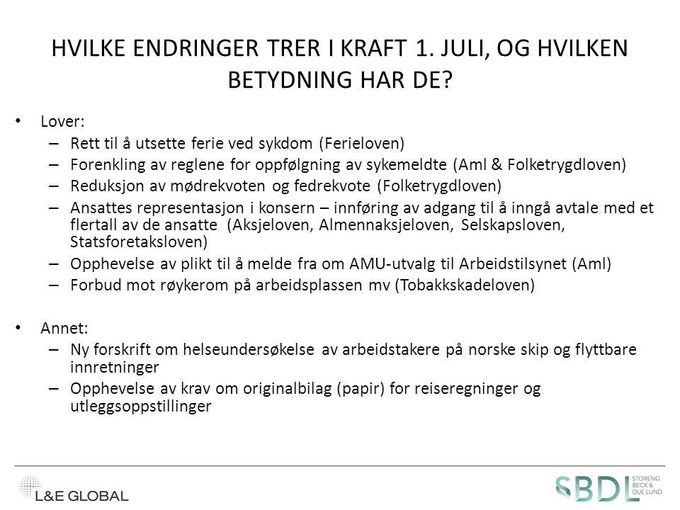 HVILKE ENDRINGER TRER I KRAFT 1.JULI, OG HVILKEN BETYDNING HAR DE.