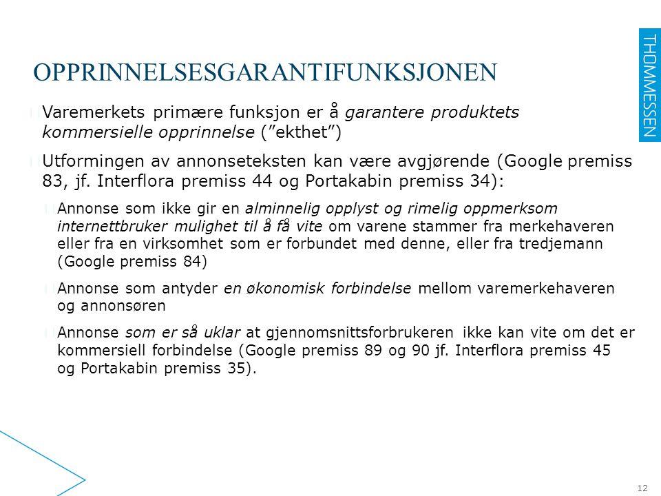 """OPPRINNELSESGARANTIFUNKSJONEN 12 ▶ Varemerkets primære funksjon er å garantere produktets kommersielle opprinnelse (""""ekthet"""") ▶ Utformingen av annonse"""