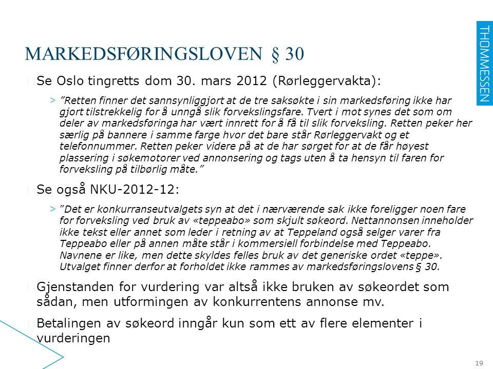 """MARKEDSFØRINGSLOVEN § 30 ▶ Se Oslo tingretts dom 30. mars 2012 (Rørleggervakta): > """"Retten finner det sannsynliggjort at de tre saksøkte i sin markeds"""