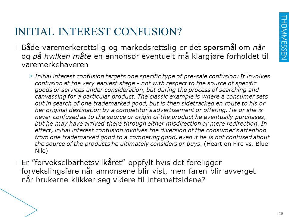 INITIAL INTEREST CONFUSION? ▶ Både varemerkerettslig og markedsrettslig er det spørsmål om når og på hvilken måte en annonsør eventuelt må klargjøre f